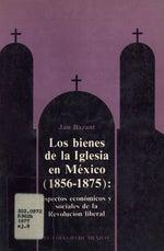 Los bienes de la iglesia en México, 1856-1875, Jan Bazant