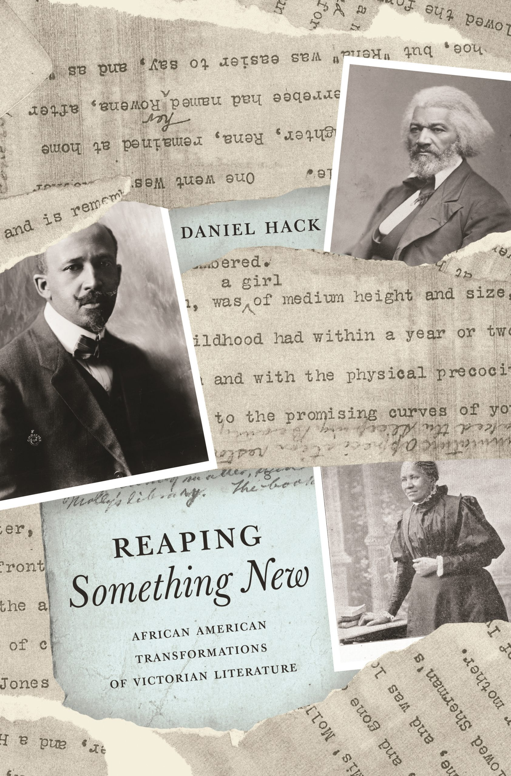Reaping Something New African American Transformations of Victorian Literature by Daniel Hack