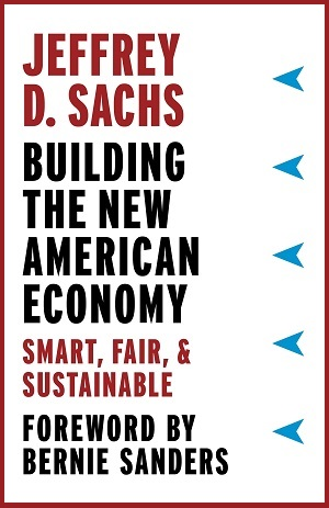 Building the New American Economy Smart, Fair, and Sustainable. Jeffrey Sachs