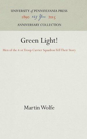 Green Light!: Men of the 81st Troop Carrier Squadron Tell Their Story. Martin Wolfe.
