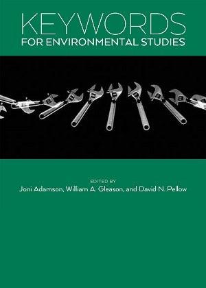 Keywords for Environmental Studies. Joni Adamson, William A. Gleason, David N. Pellow