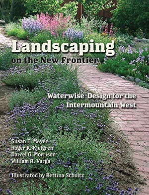 Landscaping on the New Frontier: Waterwise Design for the Intermountain West. University Press of Colorado, Utah State University Press.