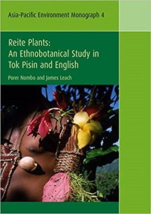 Reite Plants: An Ethnobotanical Study in Tok Pisin and English. ANU Press.