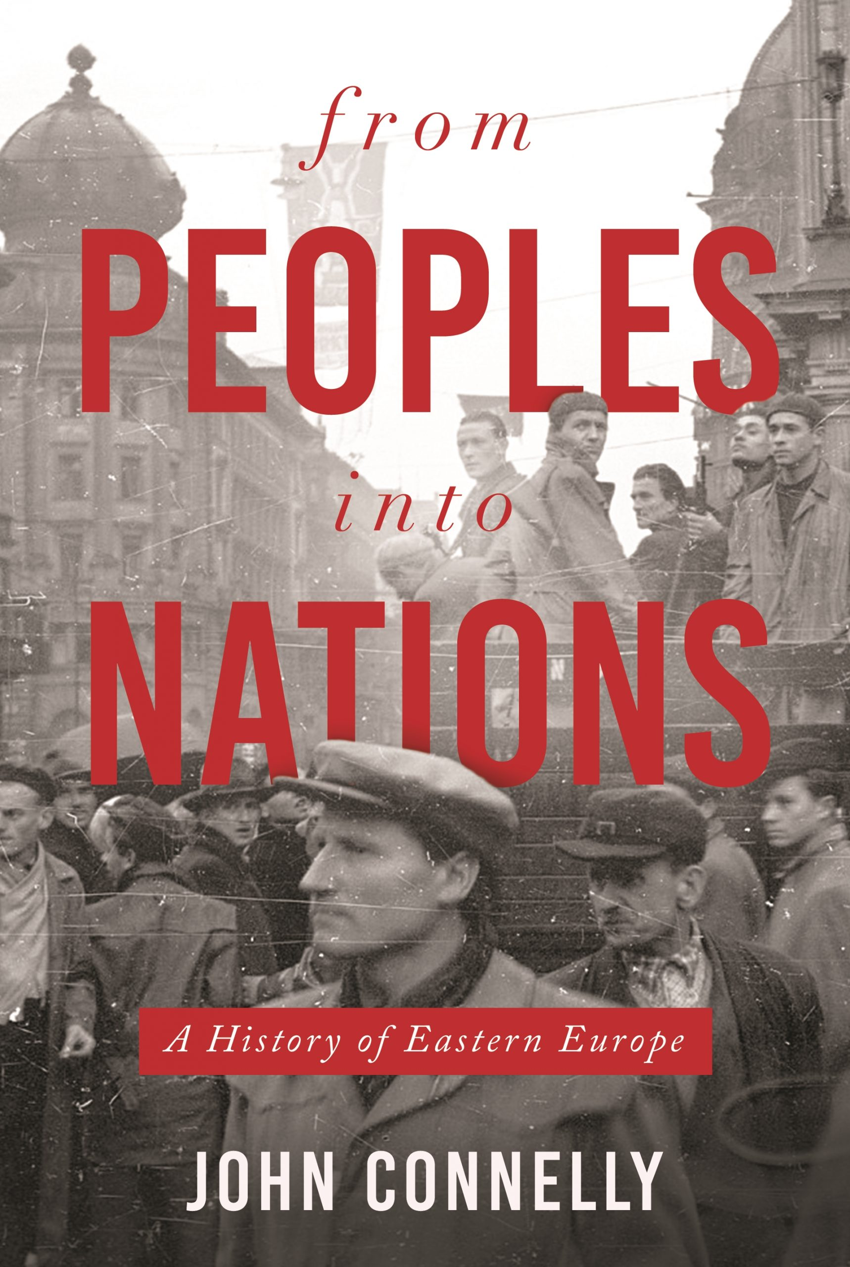 John Connelly. From Peoples into Nations: A History of Eastern Europe.