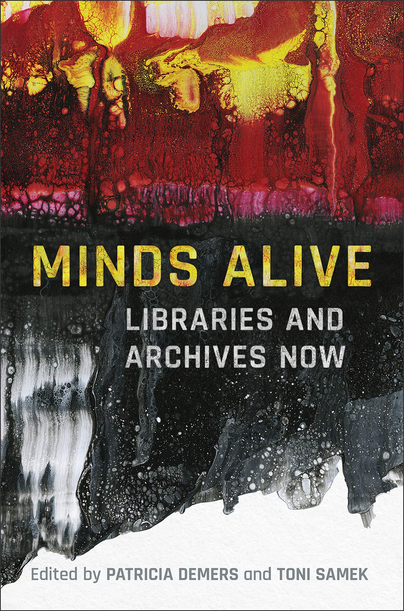 Patricia Demers, Toni Samek. Minds Alive: Libraries and Archives Now.
