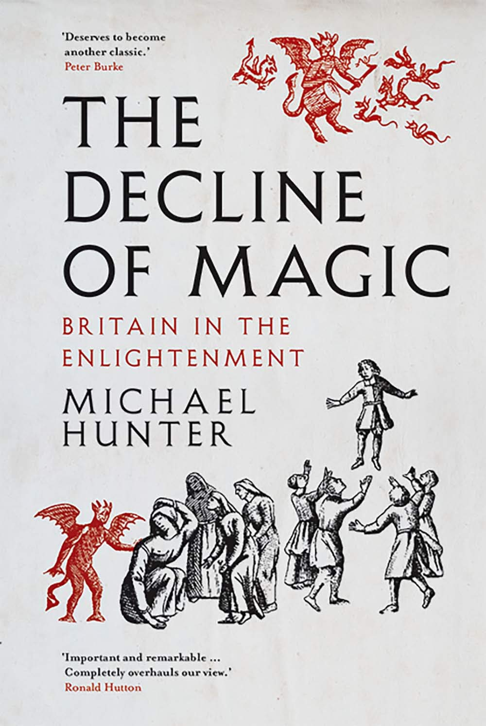 Michael Hunter. The Decline of Magic: Britain in the Enlightenment.