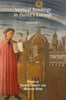 Vertical Readings in Dante's Comedy- Volume 1