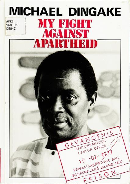 Michael Dingake. My fight against apartheid. 1987.