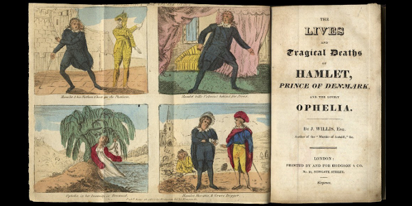 J. Willis, The lives and tragical deaths of Hamlet, prince of Denmark, and the lovely Ophelia. ca. 1823